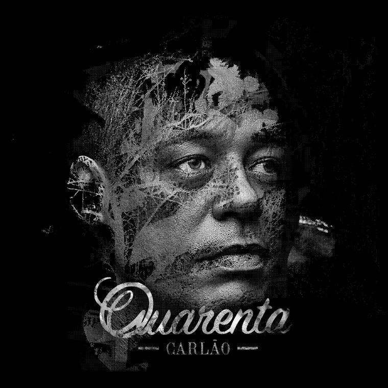 Carlão, Album 2015, Quarenta, Musica ao vivo, Musica Portuguesa, Artistas Hip-Hip, Carlão